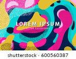 trendy colorful background.... | Shutterstock .eps vector #600560387
