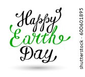 happy earth day hand lettering... | Shutterstock .eps vector #600601895