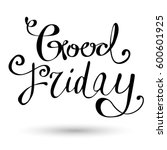 good friday lettering... | Shutterstock .eps vector #600601925