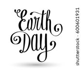 happy earth day hand lettering... | Shutterstock .eps vector #600601931