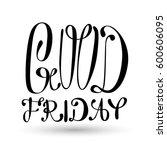 good friday lettering... | Shutterstock .eps vector #600606095