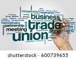 trade union word cloud concept... | Shutterstock . vector #600739655