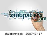 outpatient care word cloud...   Shutterstock . vector #600743417