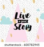 live a good story.... | Shutterstock .eps vector #600782945