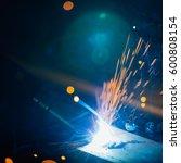 artistic welding sparks light ... | Shutterstock . vector #600808154
