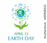 earth day. a poster with a... | Shutterstock .eps vector #600968321
