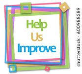 help us improve colorful frame  | Shutterstock . vector #600988289