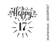 happy 17th birthday.  lettering.... | Shutterstock .eps vector #601009367