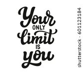 your only limit is you. hand... | Shutterstock .eps vector #601123184