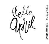 hello april postcard. seasonal... | Shutterstock .eps vector #601197311