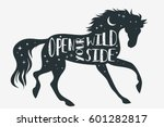 Stock vector open your wild side horse silhouette with quote inspirational poster for prints on t shirts and 601282817
