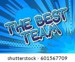 the best team   comic book... | Shutterstock .eps vector #601567709