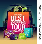 best shopping tour vector...   Shutterstock .eps vector #601740857
