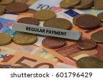 regular payment   the word was... | Shutterstock . vector #601796429
