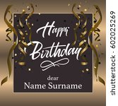 happy birthday hand lettering.... | Shutterstock . vector #602025269