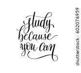 study because you can hand... | Shutterstock .eps vector #602076959