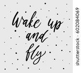 wake up and fly. hand drawn... | Shutterstock .eps vector #602084069