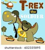 tyrannosaurus rex the soldier ... | Shutterstock .eps vector #602335895