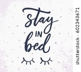 stay in bed. hand drawn... | Shutterstock .eps vector #602343671