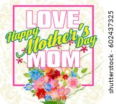 happy mothers day lettering....   Shutterstock .eps vector #602437325