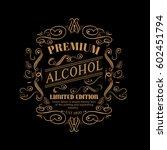 premium alcohol label hand... | Shutterstock .eps vector #602451794