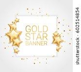 gold star banner background1 | Shutterstock .eps vector #602514854