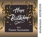 happy birthday hand lettering.... | Shutterstock .eps vector #602581334