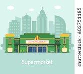 supermarket building concept... | Shutterstock .eps vector #602751185