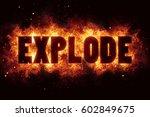 explode fire flame flames burn... | Shutterstock . vector #602849675