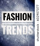 fashion trends text on jeans... | Shutterstock . vector #602907377