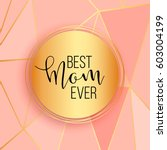 best mom   mum ever pink...   Shutterstock .eps vector #603004199