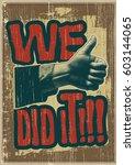 we did it  design for retro... | Shutterstock .eps vector #603144065
