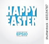 happy easter greeting... | Shutterstock .eps vector #603154787