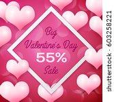 big valentines day sale 55... | Shutterstock . vector #603258221