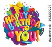 happy birthday to you ... | Shutterstock . vector #603300224