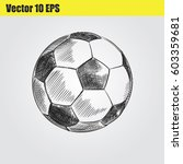 ball for soccer or footbal hand ... | Shutterstock .eps vector #603359681