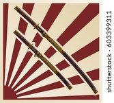 samurai swords in a sheath... | Shutterstock .eps vector #603399311