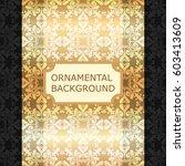luxury ornamental vintage... | Shutterstock .eps vector #603413609