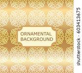luxury ornamental vintage... | Shutterstock .eps vector #603413675