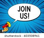 hand holding megaphone. join us ... | Shutterstock .eps vector #603508961