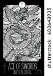 ace of swords. quetzalcoatl.... | Shutterstock .eps vector #603648935