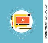 blogging and vlogging  video... | Shutterstock .eps vector #603699269