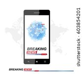 breaking news on smartphone... | Shutterstock .eps vector #603854201