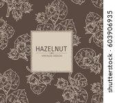 background with hazelnut. hand...   Shutterstock .eps vector #603906935