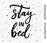 stay in bed. hand drawn... | Shutterstock .eps vector #603944201