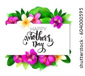 vector mothers day greetings... | Shutterstock .eps vector #604000595