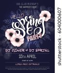 vector spring party poster with ... | Shutterstock .eps vector #604000607