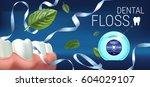 dental floss ads. vector 3d... | Shutterstock .eps vector #604029107