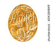 easter egg with handwritten... | Shutterstock .eps vector #604184849