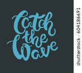quote typography   catch the... | Shutterstock .eps vector #604186691